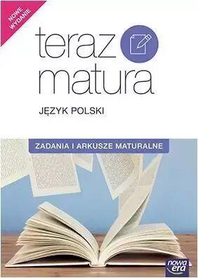 Teraz Matura. Język polski. Zadania i arkusze maturalne - Marianna Gutowska, Maria Merska, Zofia Kołos, Jan Jończy, Hanna Moszczeńska