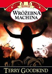 Miecz Prawdy (#12). Wróżebna machina - Ebook.