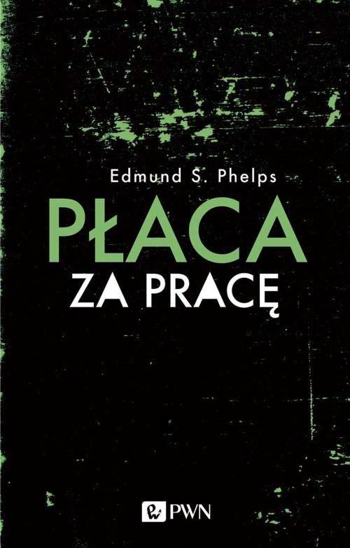 Płaca za pracę - Edmund S. Phelps - ebook