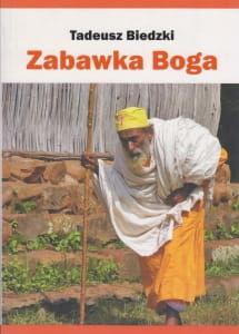 Zabawka Boga Tadeusz Biedzki