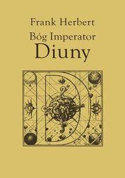 Kroniki Diuny (#4). Bóg Imperator Diuny - Ebook.