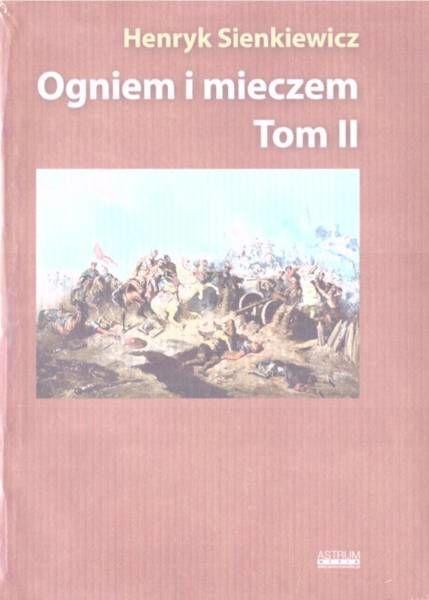 Ogniem i mieczem T.2 w.albumowe - Henryk Sienkiewicz