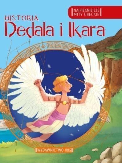 Historia dedala i ikara najpiękniejsze mity greckie - Opracowanie Zbiorowe