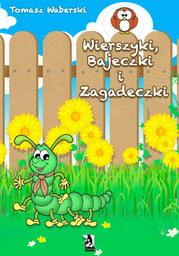 Wierszyki, Bajeczki i Zagadeczki - Ebook.