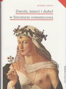 Zmysły śmierć i diabeł w literaturze romantycznej Mario Praz