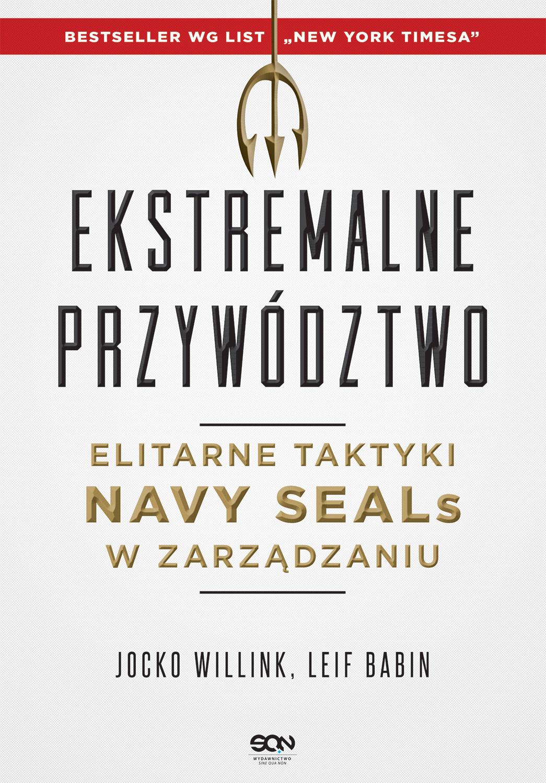 Ekstremalne przywództwo. - Jocko Willink - ebook
