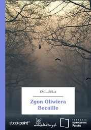 Zgon Oliwiera Becaille - Ebook.