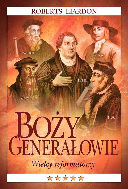 Boży generałowie Wielcy reformatorzy - Roberts Liardon - oprawa miękka