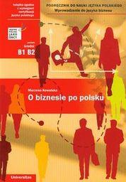 O biznesie po polsku Poziom średni B1 B2 ZAKŁADKA DO KSIĄŻEK GRATIS DO KAŻDEGO ZAMÓWIENIA