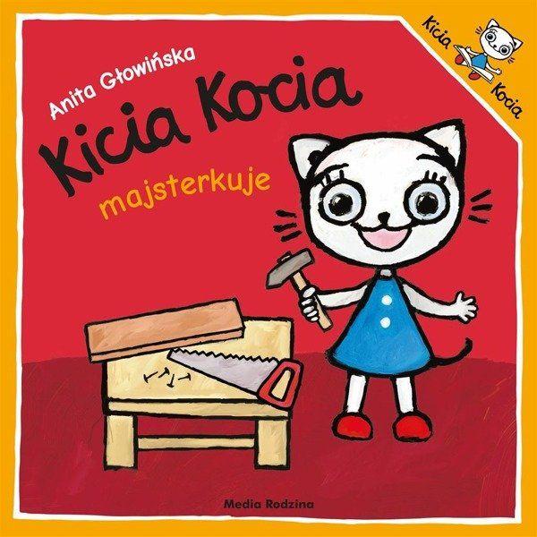 Kicia Kocia majsterkuje - Anita Głowińska