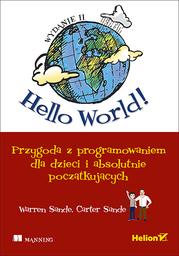 Hello World! Przygoda z programowaniem dla dzieci i absolutnie początkujących. Wydanie II - Ebook.