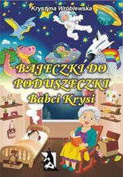 Bajeczki do poduszeczki Babci Krysi - Ebook.
