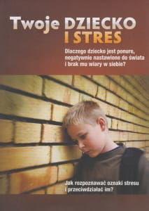 Twoje dziecko i stres Archibald D Hart