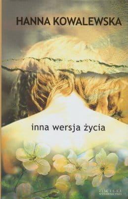 Inna wersja życia - Hanna Kowalewska