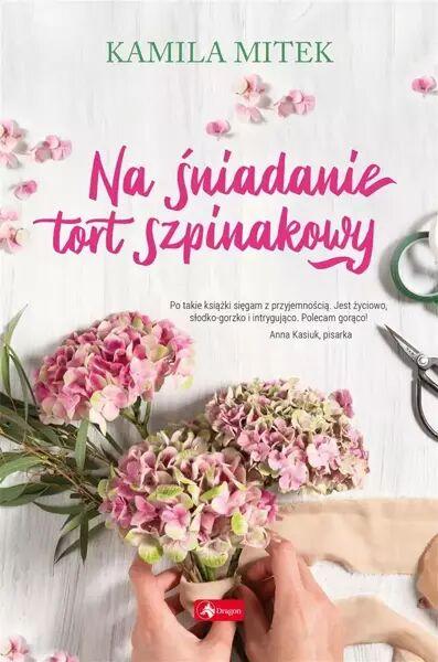 Na śniadanie tort szpinakowy - Kamila Mitek