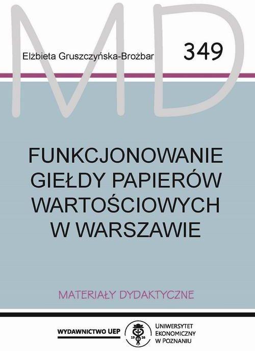 Funkcjonowanie Giełdy Papierów Wartościowych w Warszawie - Elżbieta Gruszczyńska-Brożbar - ebook