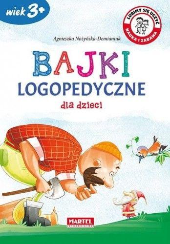 Bajki logopedyczne dla dzieci Agnieszka Nożyńska-Demianiuk
