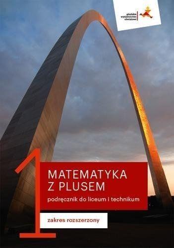 Matematyka LO 1 Z Plusem podr. ZR w.2019 GWO - Małgorzata Dobrowolska, Marcin Karpiński, Jacek L