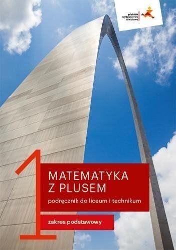 Matematyka LO 1 Z Plusem podr. ZP w.2019 GWO - Małgorzata Dobrowolska, Marcin Karpiński, Jacek L