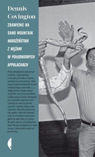 Zbawienie na Sand Mountain Nabożeństwa z wężami w południowych Appalachach Dennis Covington