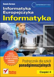 Informatyka Europejczyka. Informatyka. Podręcznik dla szkół ponadgimnazjalnych. Część 2 - dostawa GRATIS!.