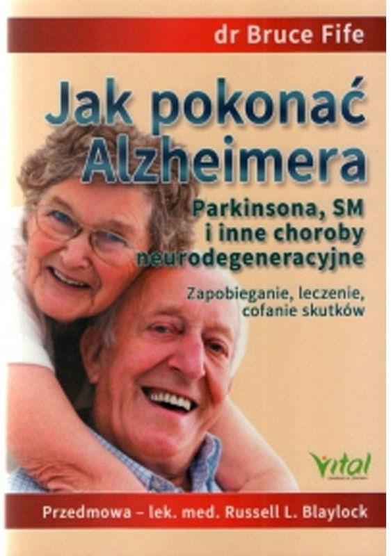 Jak pokonać Alzheimera...  dr Bruce Fife