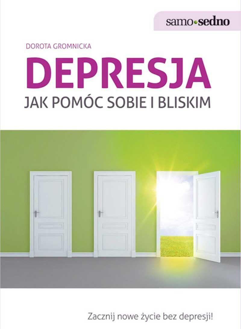 Depresja jak pomóc sobie i bliskim  Dorota Gromnicka