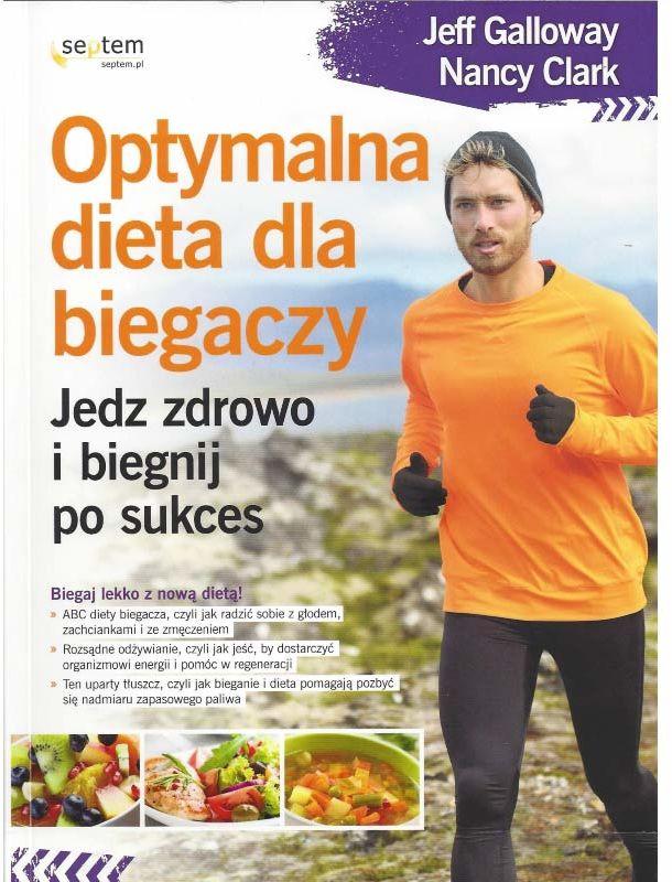Optymalna dieta dla biegaczy  Nancy Clark, Jeff Galloway