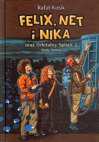 Orbitalny spisek (#2). Felix, Net i Nika oraz Orbitalny Spisek 2. Mała Armia - Ebook.
