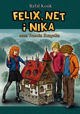 Felix, Net i Nika. Felix, Net i Nika oraz Trzecia Kuzynka - Ebook.