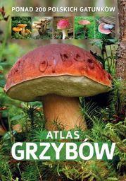 Atlas grzybów. Ponad 200 polskich gatunków - Ebook.