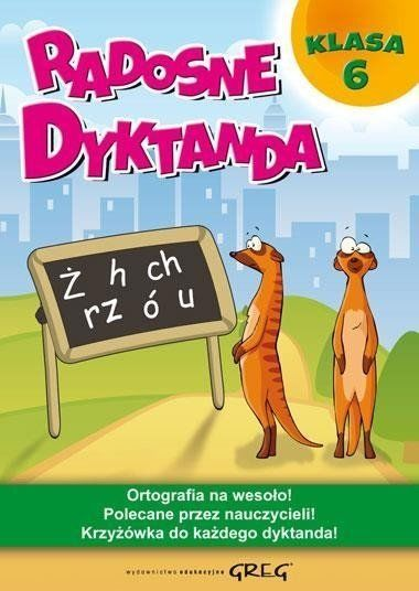 Radosne dyktanda - klasa 6 GREG - Joanna Zawadzka