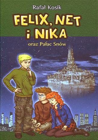 Felix, Net i Nika oraz Pałac Snów - Ebook.