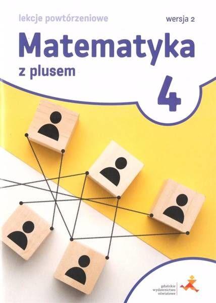 Matematyka SP 4 Z Plusem Lekcje powt. Wersja 2 - Marzenna Grochowalska