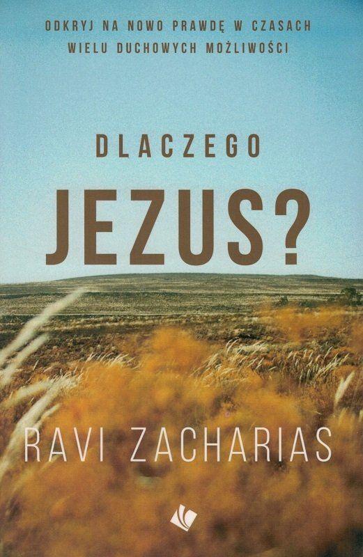 Dlaczego Jezus? - Ravi Zacharias - oprawa miękka