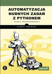 Automatyzacja nudnych zadań z Pythonem. Nauka programowania - dostawa GRATIS!.