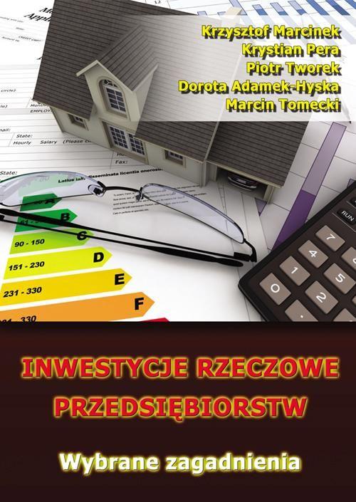 Inwestycje rzeczowe przedsiębiorstw. Wybrane zagadnienia - Krzysztof Marcinek - ebook