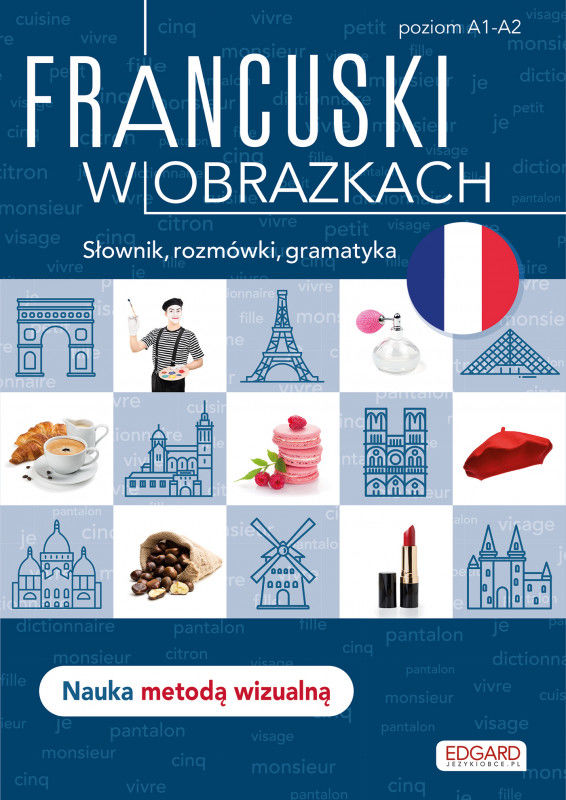 Francuski w obrazkach Słówka, rozmówki, gramatyka ZAKŁADKA DO KSIĄŻEK GRATIS DO KAŻDEGO ZAMÓWIENIA