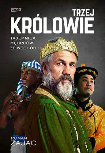 Trzej Królowie. Biografia - Roman Zając