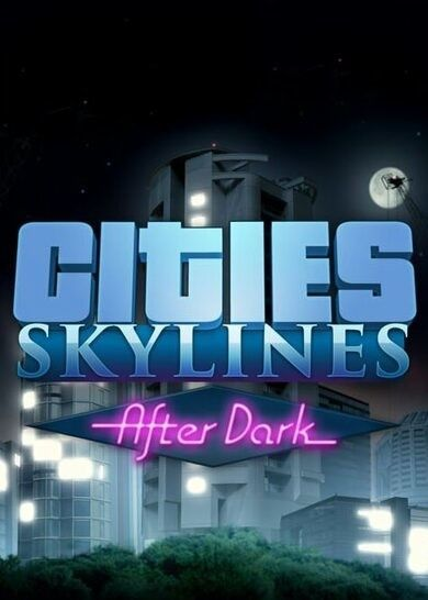 Cities: Skylines - After Dark PL (Digital - klucz Steam)