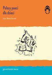 Polscy poeci dla dzieci - Audiobook.