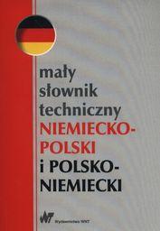 Mały słownik techniczny niemiecko-polski i polsko-niemiecki ZAKŁADKA DO KSIĄŻEK GRATIS DO KAŻDEGO ZAMÓWIENIA