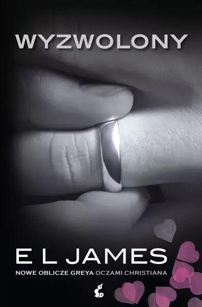 Wyzwolony. Nowe oblicze Greya oczami Christiana - James E L