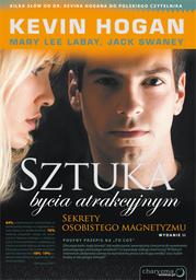 Sztuka bycia atrakcyjnym. Sekrety osobistego magnetyzmu. Wydanie II - dostawa GRATIS!.
