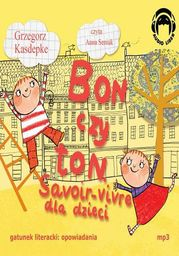 Bon czy ton Savoir-vivre dla dzieci - Audiobook.