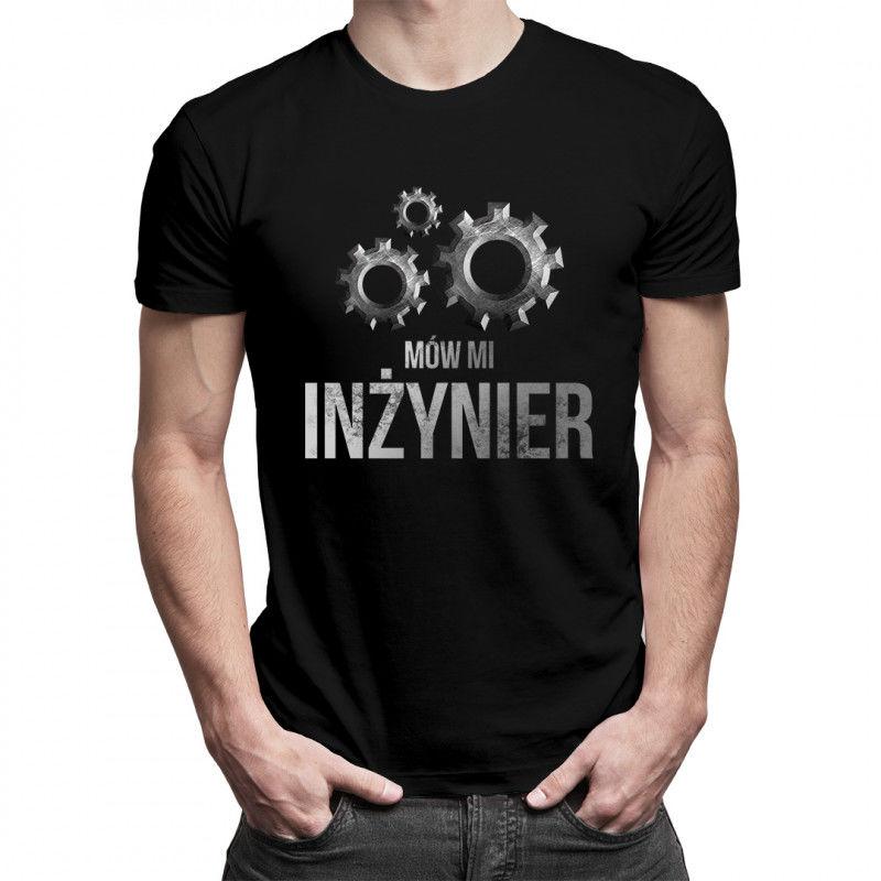 Mów mi inżynier - męska koszulka z nadrukiem