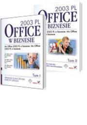 MS Office 2003 PL w biznesie. Tom I i II - dostawa GRATIS!.