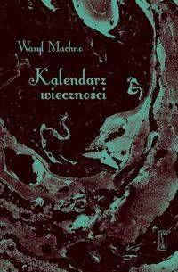Kalendarz wieczności - Wasyl Machno