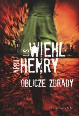 Oblicze zdrady - Wiehl Lis, Henry April