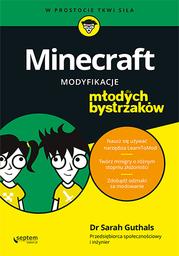 Minecraft. Modyfikacje dla młodych bystrzaków - dostawa GRATIS!.